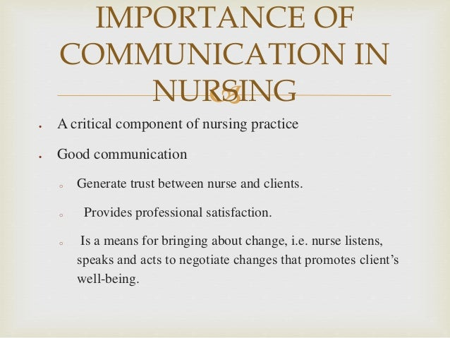 essay on effective communication in nursing Below is an essay on holistic communication in nursing from anti essays, your source for research papers, essays, and term paper examples this assignment discusses an approach for an effective nursing care delivery system which relates to my chosen branch of nursing.