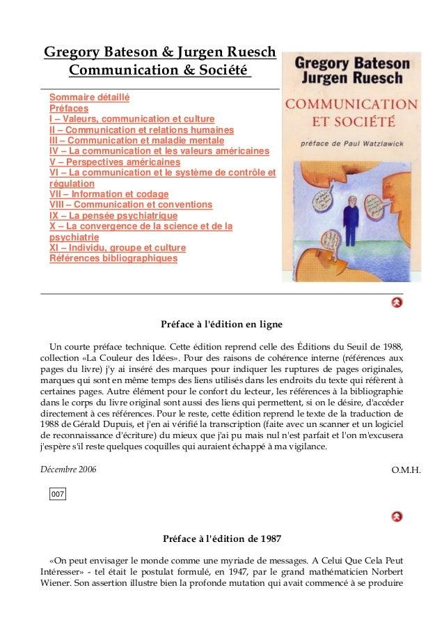 Gregory Bateson & Jurgen Ruesch Communication & Société Sommaire détaillé Préfaces I – Valeurs, communication et culture I...