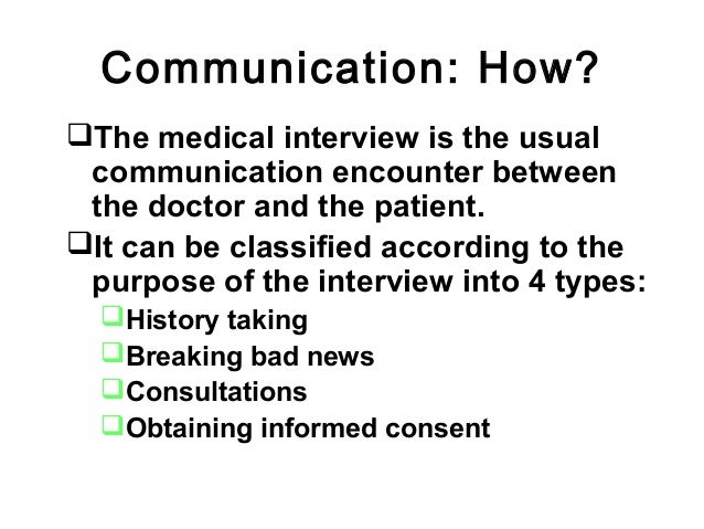 Communication: How? The medical interview is the usual communication encounter between the doctor and the patient. It ca...