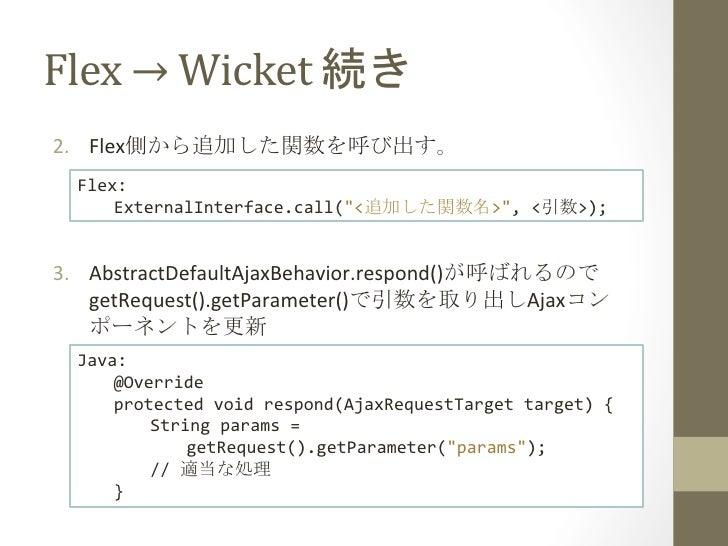 Flex → Wicket                       2. Flex                                             Flex:       Extern...