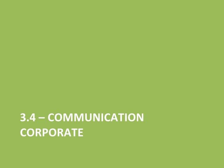 3.4 – COMMUNICATION CORPORATE