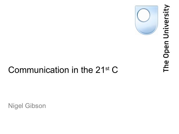 Communication in the 21 st  C Nigel Gibson