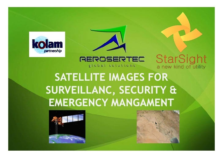 SATELLITE IMAGES FORSURVEILLANC, SECURITY & EMERGENCY MANGAMENT