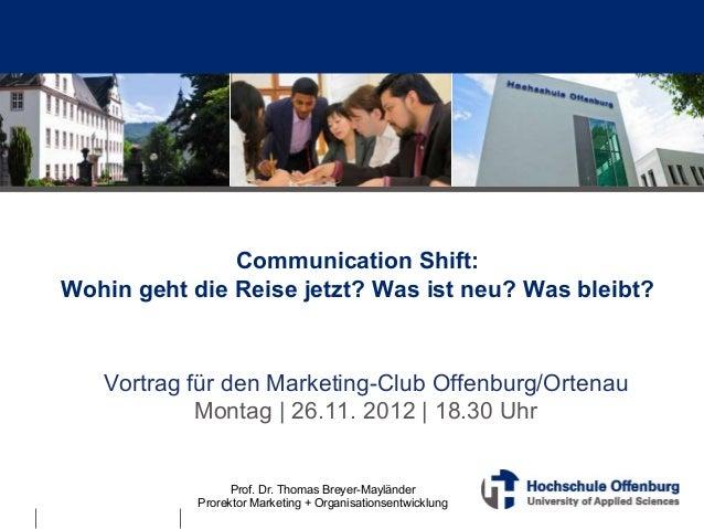 Communication Shift: Wohin geht die Reise jetzt? Was ist neu? Was bleibt? Vortrag für den Marketing-Club Offenburg/Ortenau...
