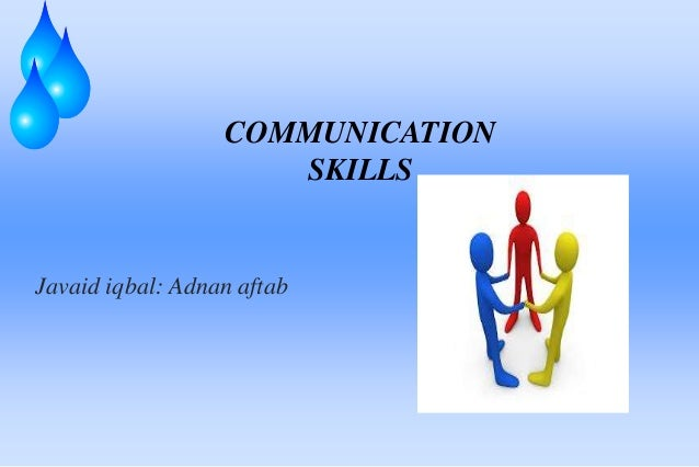 COMMUNICATION SKILLS Javaid iqbal: Adnan aftab