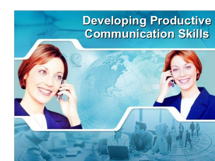Developing Productive Communication Skills