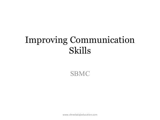 Improving Communication Skills SBMC  www.shreebalajieducation.com