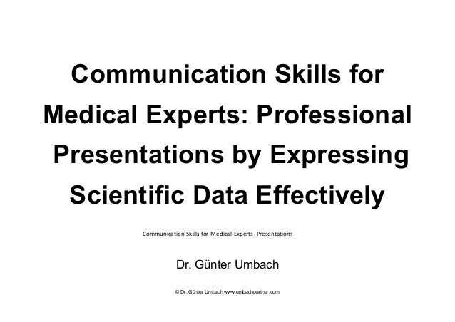 Communication Skills for Medical Experts: Professional Presentations by Expressing Scientific Data Effectively Dr. Günter ...