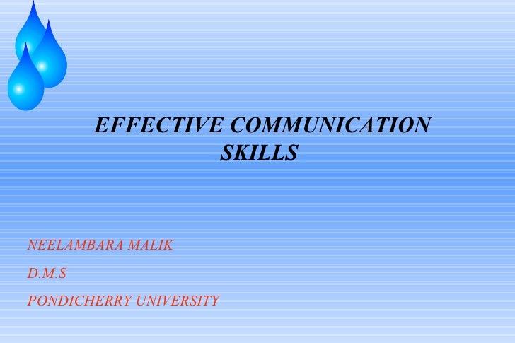 EFFECTIVE COMMUNICATION SKILLS NEELAMBARA MALIK D.M.S  PONDICHERRY UNIVERSITY