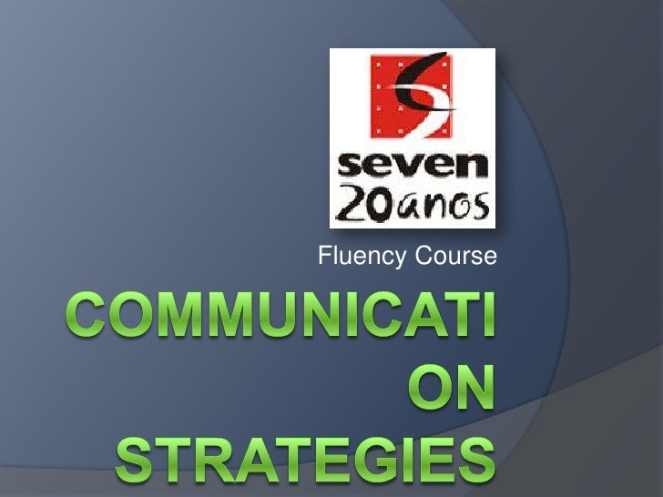 FluencyCourse<br />Communication strategies<br />