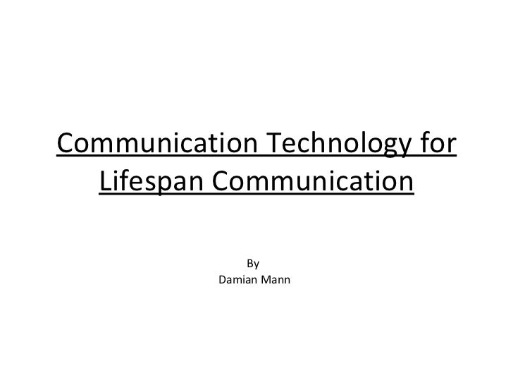 Communication Technology for Lifespan Communication By  Damian Mann