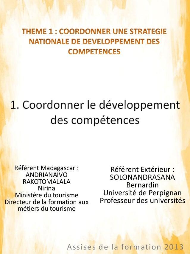 Assises de la formation 2013 Référent Madagascar : ANDRIANAIVO RAKOTOMALALA Nirina Ministère du tourisme Directeur de la f...