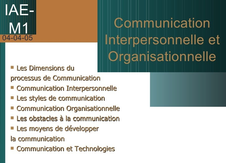 IAE- M1 Communication Interpersonnelle et Organisationnelle <ul><li>Les Dimensions du  </li></ul><ul><li>processus de Comm...