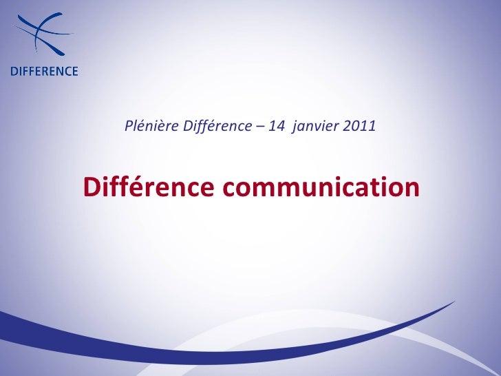 Différence communication Plénière Différence – 14  janvier 2011