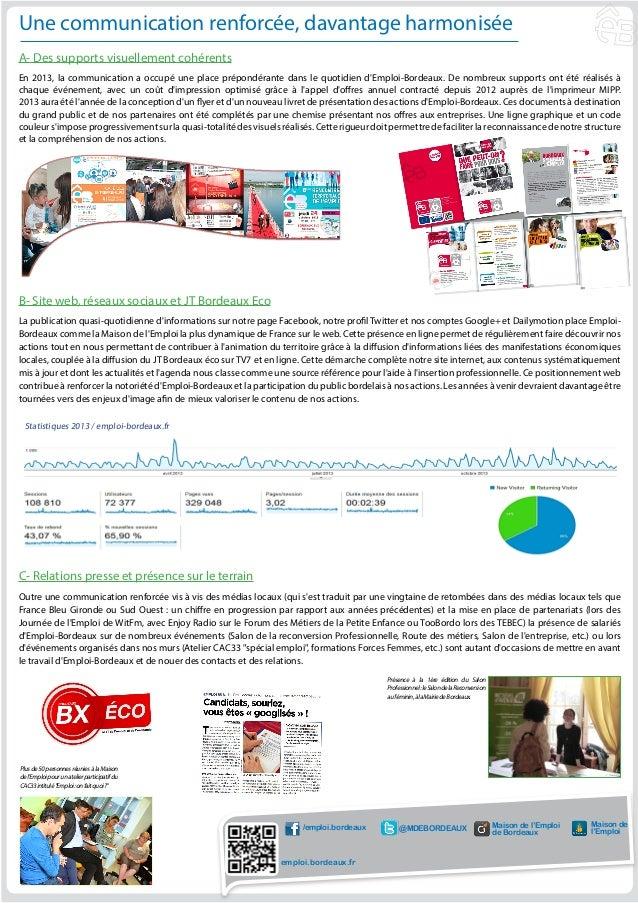 Une communication renforcée, davantage harmonisée A- Des supports visuellement cohérents En 2013, la communication a occup...