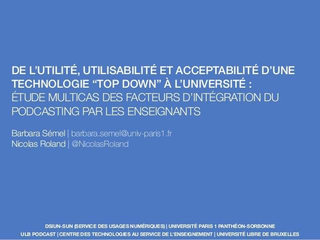 """DE L'UTILITÉ, UTILISABILITÉ ET ACCEPTABILITÉ D'UNE TECHNOLOGIE """"TOP DOWN"""" À L'UNIVERSITÉ : ÉTUDE MULTICAS DES FACTEURS D'I..."""