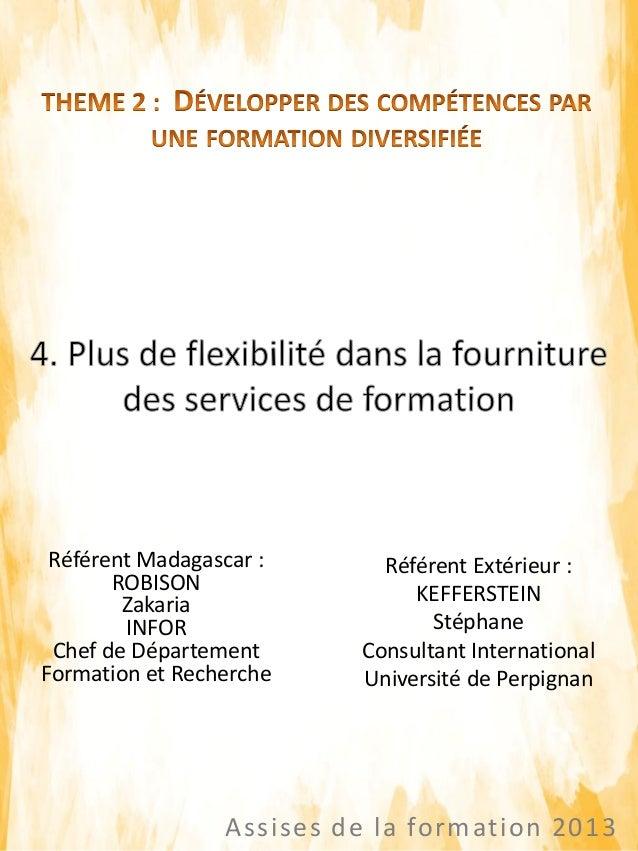 Assises de la formation 2013 Référent Madagascar : ROBISON Zakaria INFOR Chef de Département Formation et Recherche Référe...