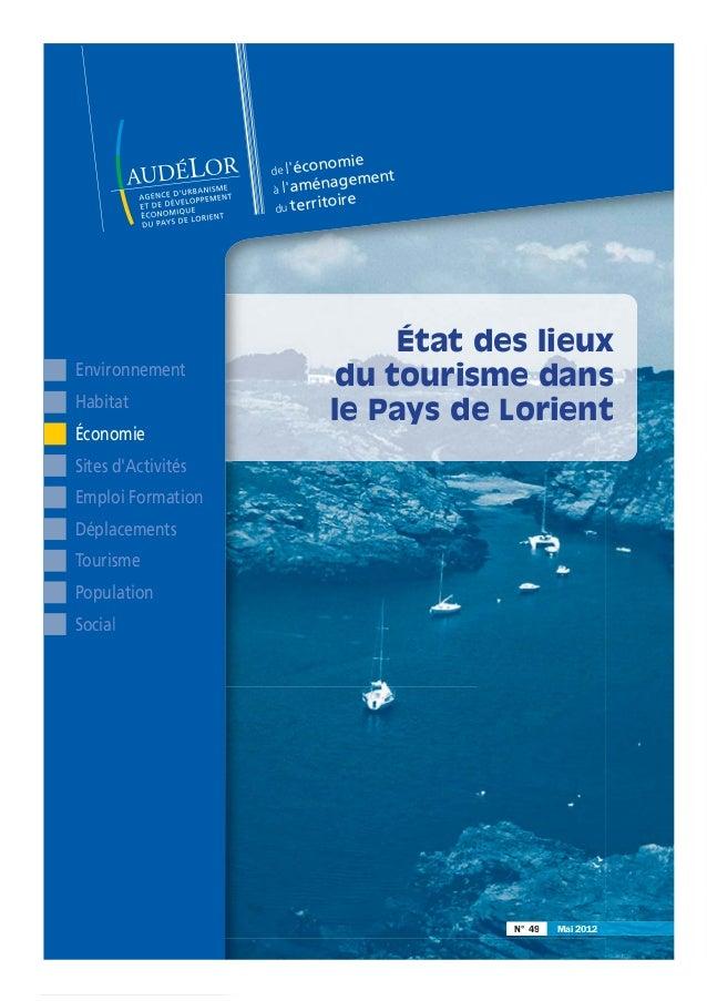 N° 49 Mai 2012N° 49 Mai 2012 de l'économie à l'aménagement du territoire État des lieux du tourisme dans le Pays de Lorien...