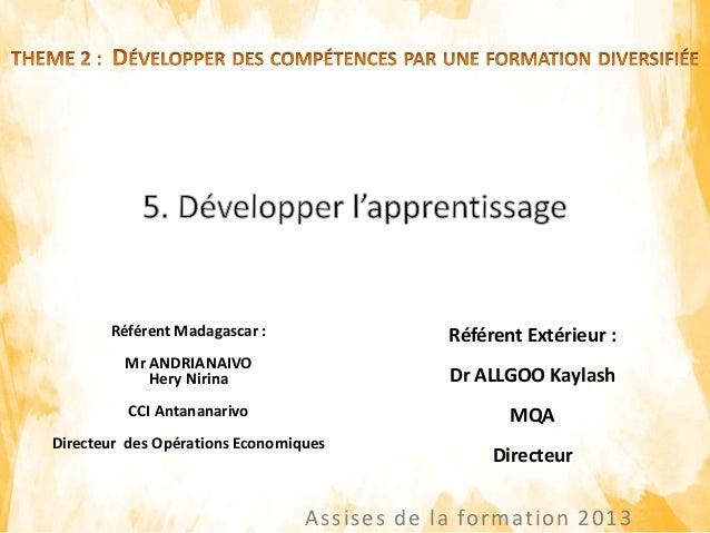 Assises de la formation 2013 Référent Madagascar : Mr ANDRIANAIVO Hery Nirina CCI Antananarivo Directeur des Opérations Ec...