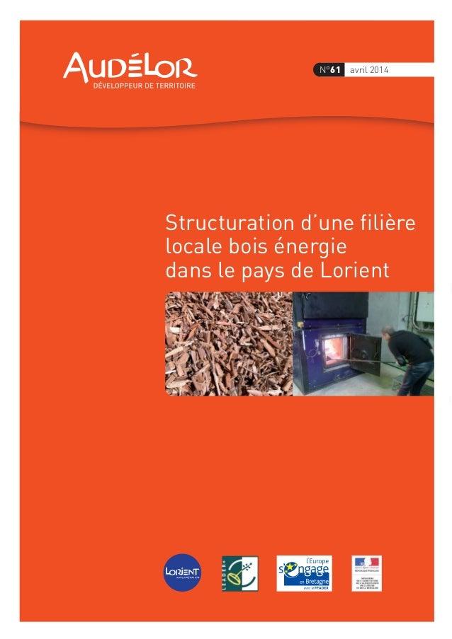 Structuration d'une filière locale bois énergie dans le pays de Lorient N°61 avril 2014