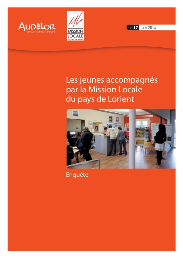 Enquête Les jeunes accompagnés par la Mission Locale du pays de Lorient n° 67 juin 2014