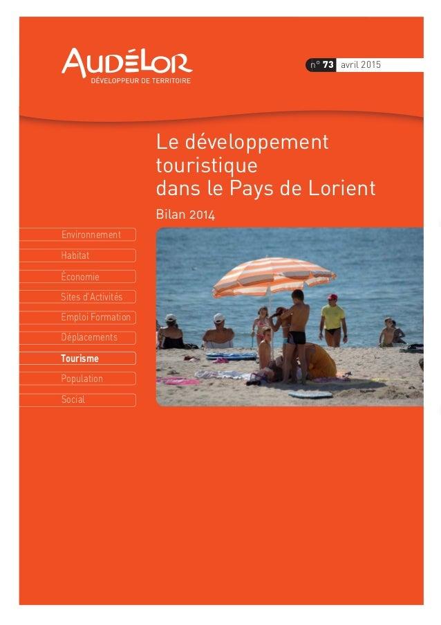 Environnement Économie Habitat Sites d'Activités Emploi Formation Déplacements Tourisme Population Social n° 73 avril 2015...