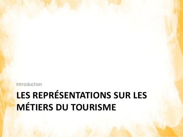 Valorisation des métiers du secteur tourisme Slide 2