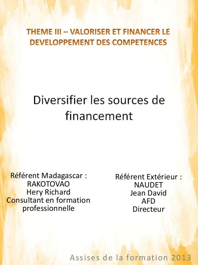 Assises de la formation 2013 Référent Madagascar : RAKOTOVAO Hery Richard Consultant en formation professionnelle Référent...