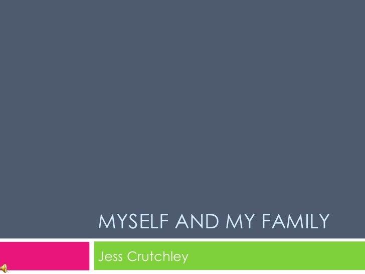 MYSELF AND MY FAMILY Jess Crutchley