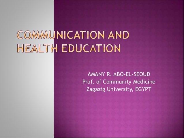 AMANY R. ABO-EL-SEOUD Prof. of Community Medicine Zagazig University, EGYPT