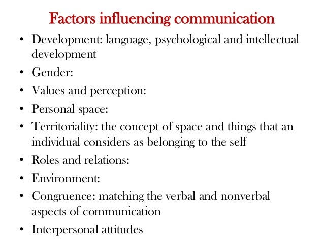 personal factors affecting interpersonal communication Despite this interest, factors affecting knowledge transfer at the micro level of  analysis, namely a  creating new knowledge means that the personal   influence that interpersonal relationships, interpersonal communication patterns  and.