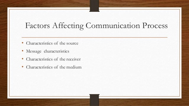 factors that influence the communication and Although more and more time and money are being spent on communication  skills training, little is known about which factors influence the.