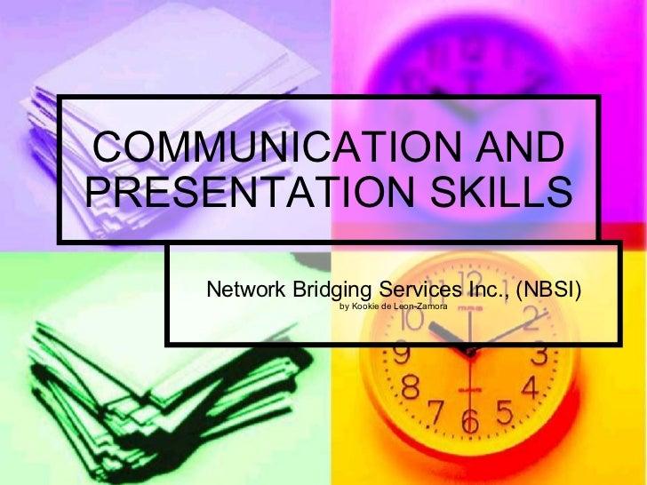 COMMUNICATION AND PRESENTATION SKILLS Network Bridging Services Inc., (NBSI) by Kookie de Leon-Zamora