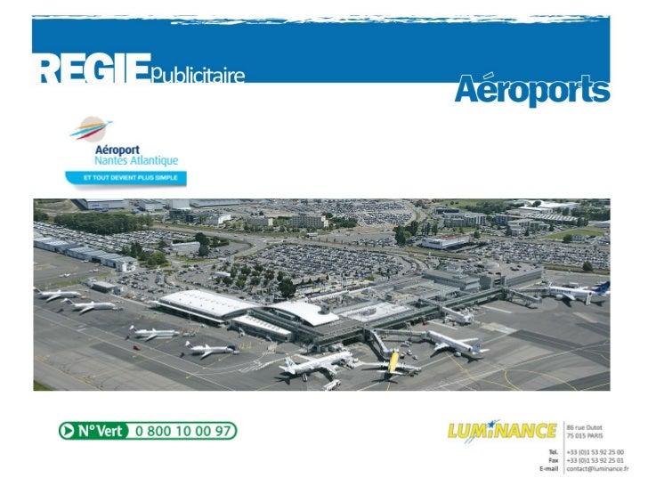AEROPORT NANTES ATLANTIQUE        1er Aéroport de l'Ouest de la France  6ème aéroport de province pour le trafic passagers...