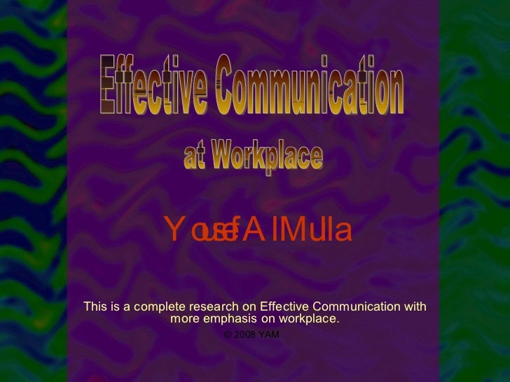 This is a complete research on Effective Communication with more emphasis on workplace. Yousef AlMulla Effective Communica...