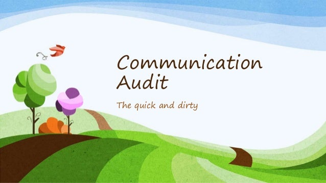 Communication Audit The quick and dirty