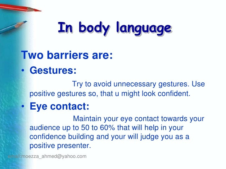 body language in communication barriers When we talk, we tend to erect barriers that hinder our ability to communicate understand these barriers and overcome   language barriers ».