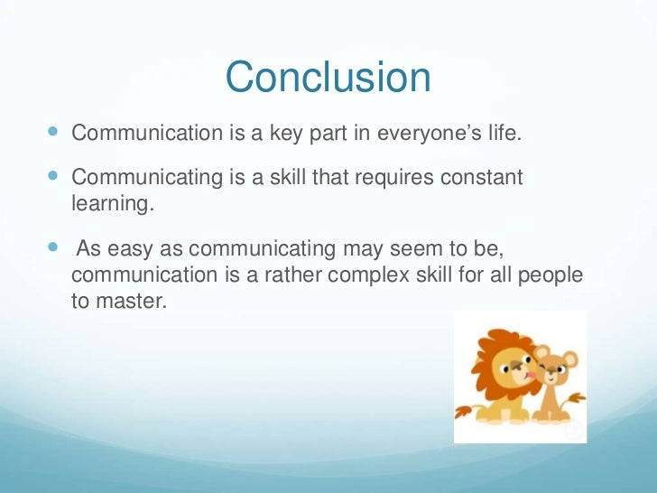 conclusion about the barriers of communication Communication barriers, therefore, are manifest and renders communication between two cultures difficult culture is the way we view the world and the set of beliefs by certain people (varner & beamer, 1995.