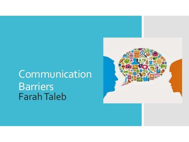 Communication Barriers FarahTaleb
