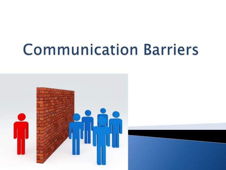 Communication barriers 28th sep'2012