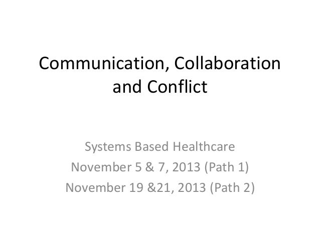 conflict resolution and communication in healthcare Conflict resolution strategies: scripts for handling  i use conflict resolution techniques to manage  healthcare leaders who approach difficult.