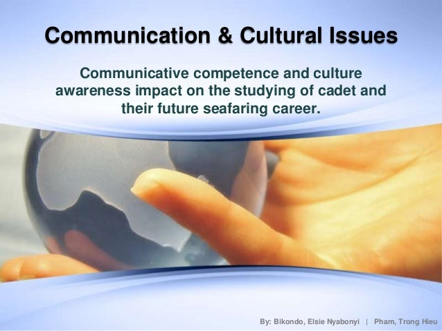 Communication & Cultural Issues   Communicative competence and cultureawareness impact on the studying of cadet and       ...