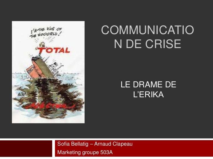 COMMUNICATIO                   N DE CRISE                          LE DRAME DE                             L'ERIKASofia Be...
