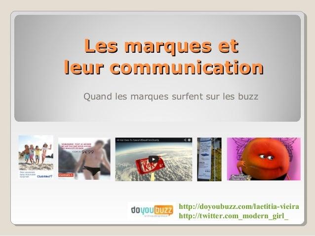 Les marques etleur communication Quand les marques surfent sur les buzz                     http://doyoubuzz.com/laetitia-...