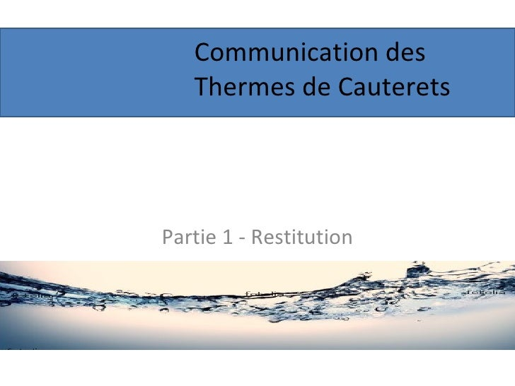 Communication des  Thermes de Cauterets Partie 1 - Restitution