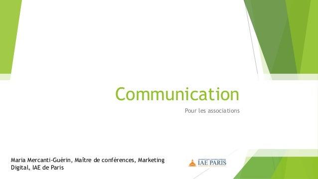 Communication Pour les associations Maria Mercanti-Guérin, Maître de conférences, Marketing Digital, IAE de Paris