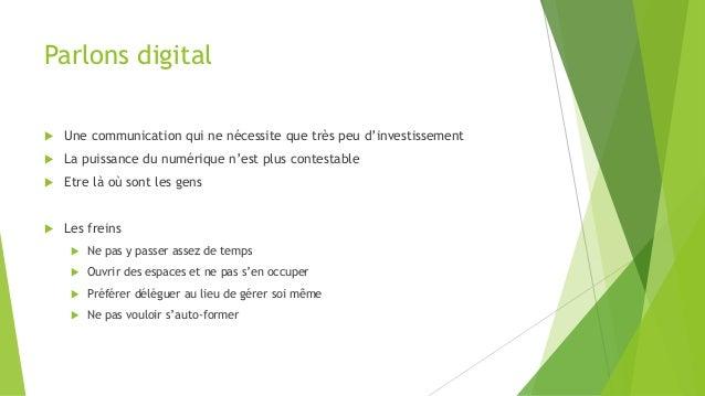 Parlons digital  Une communication qui ne nécessite que très peu d'investissement  La puissance du numérique n'est plus ...