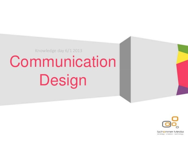 CommunicationDesignBy W.BejiCommunicationDesignKnowledge day 6/1 2013