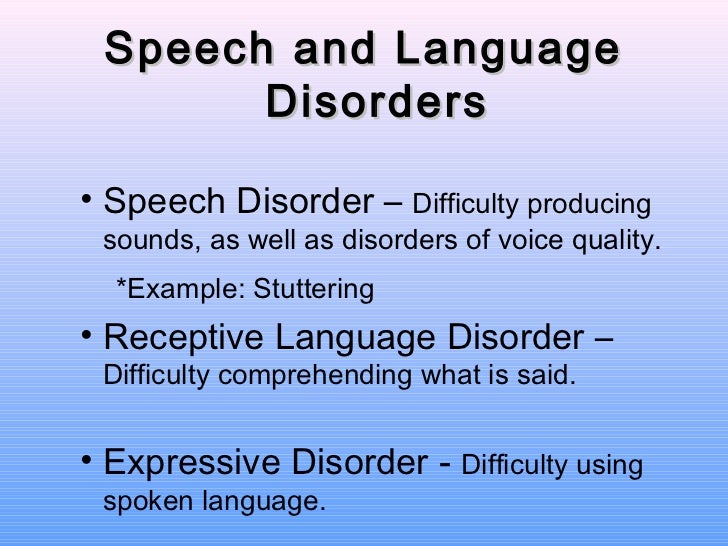 language disorders Developmental language disorder (dld) is diagnosed when children fail to  acquire their own language for no obvious reason this results in.