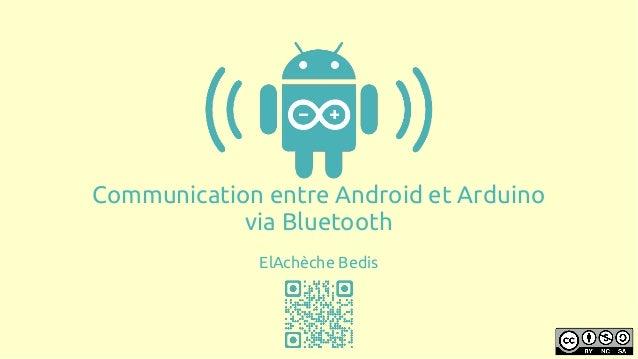 Communication entre Android et Arduino via Bluetooth ElAchèche Bedis